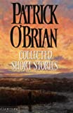 Collected Short Stories (0006476511) by O'Brian, Patrick