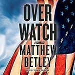 Overwatch: The Logan West Thrillers, Book 1 | Matthew Betley