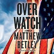 Overwatch: The Logan West Thrillers, Book 1   [Matthew Betley]