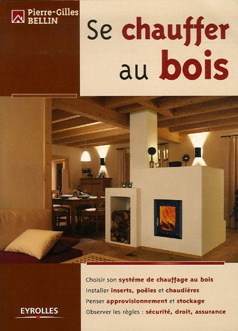 se chauffer au bois pierre gilles bellin librairie scientifique en ligne. Black Bedroom Furniture Sets. Home Design Ideas