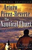 The Nautical Chart (0156013053) by Perez-Reverte, Arturo
