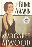 The Blind Assassin (Random House Large Print) (0375430857) by Atwood, Margaret