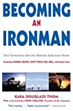 img - for Becoming an Ironman: First Encounters with the Ultimate Endurance Event book / textbook / text book