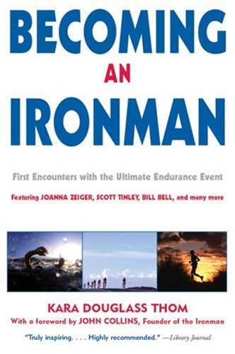 Becoming an Ironman: First Encounters with the Ultimate Endurance Event (Kara Merchandise compare prices)
