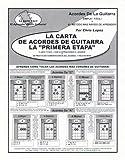 La Carta Del Acorde De La Guitarra De La Primera Etapa - Aprenda Cómo Tocar Los Acordes Lo Más Comunmente Posible Tocados De La Guitarra! (0966771982) by Lopez, Chris
