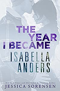 The Year I Became Isabella Anders by Jessica Sorensen ebook deal