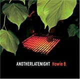 Another Late Night: Mixed By Howie B (Reis)