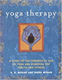 Image of Yoga Therapy: A Guide to the Therapeutic Use of Yoga and Ayurveda for Health and Fitness