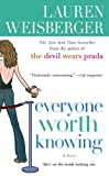 EVERYONE WORTH KNOWING By Weisberger, Lauren (Author) Mass Market Paperbound on 26-Dec-2006 (1416543007) by Weisberger, Lauren
