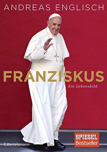 Franziskus: Ein Lebensbild das Buch von Andreas Englisch - Preise vergleichen & online bestellen