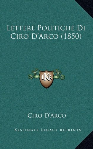 Lettere Politiche Di Ciro D'Arco (1850)