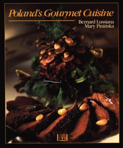 Poland's Gourmet Cuisine (Hippocrene Original Cookbooks) by Bernard Lussiana, Mary Pininska