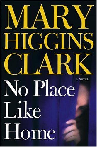 No Place Like Home:  A Novel, Clark,Mary Higgins