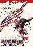 Unprecedented - The 2000 Presidential Election - 2004 Campaign Edition