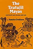 The Tzutujil Mayas: Continuity and Change, 1250-1630 (Civilization of the American Indian)