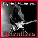 Relentless: The Memoir | Yngwie J. Malmsteen