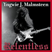 Relentless: The Memoir (       UNABRIDGED) by Yngwie J. Malmsteen Narrated by Yngwie J. Malmsteen, Fred Berman