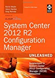 img - for System Center 2012 R2 Configuration Manager Unleashed: Supplement to System Center 2012 Configuration Manager (SCCM) Unleashed book / textbook / text book