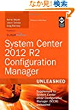 System Center 2012 R2 Configuration Manager Unleashed: Supplement to System Center 2012 Configuration Manager (SCCM) Unlea...