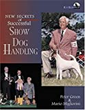 New Secrets of Successful Show Dog Handling