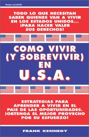 Como Vivir (Y Sobrevivir) En U.S.A.