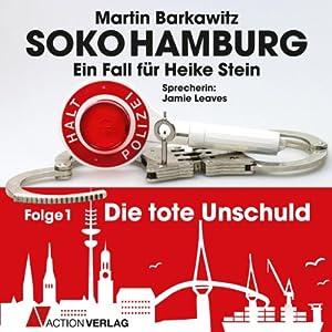 Die tote Unschuld (SoKo Hamburg - Ein Fall für Heike Stein 1) Hörbuch