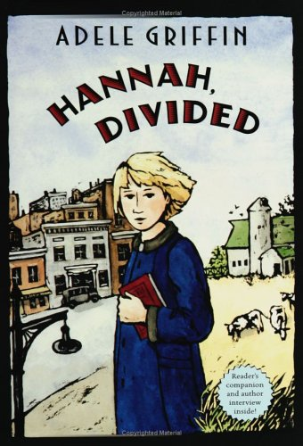 Hannah, Divided, Adele Griffin