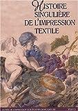 echange, troc Musée de l'impression sur étoffes de Mulhouse, Anne-Rose Bringel - Histoire singulière de l'impression textile