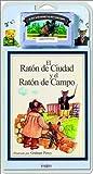 El Raton de Ciudad y el Raton de Campo / The City Mouse and the Country Mouse - Libro y Cassette (Spanish Edition)