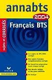 echange, troc Collectif - Annabts 2004 : Français, BTS (+ corrigés)