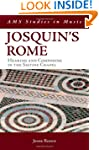 Josquin's Rome: Hearing and Composing...