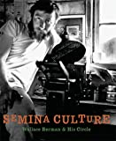 Semina Culture: Wallace Berman & His Circle (1933045108) by Michael Duncan