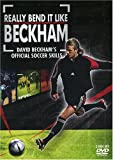 Really Bend It Like Beckham: David Beckham's Official Soccer Skills [Import]