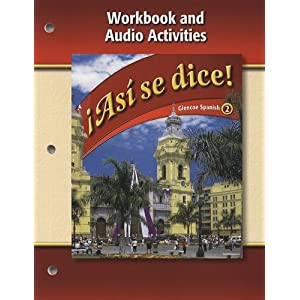 Asi Se Dice!: Workbook And Audio Activities, (0078884071), McGraw.