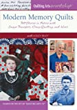 img - for Modern Memory Quilts: Tell Stories in Fabric with Image Transfers, Crazy Quilting, and More DVD book / textbook / text book