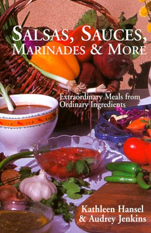 Salsas, Sauces, Marinades & More
