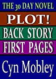 img - for The 30 Day Novel Trilogy: Plot, First Pages, Backstory book / textbook / text book