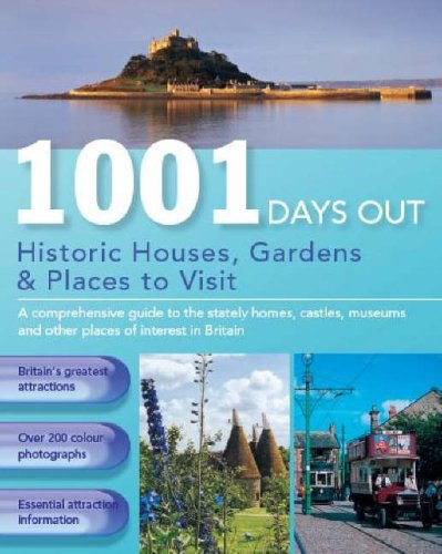 1001 Days out Historic Houses, Gardens & Places to Visit
