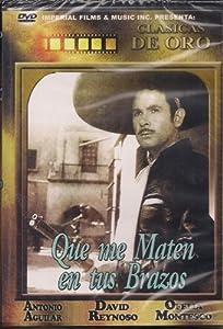 Amazon.com: Que Me Maten En Tus Brazos (Antonio Aguilar, David Reynoso