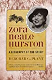 img - for [ [ [ Zora Neale Hurston: A Biography of the Spirit[ ZORA NEALE HURSTON: A BIOGRAPHY OF THE SPIRIT ] By Plant, Deborah G. ( Author )Jan-16-2011 Paperback book / textbook / text book