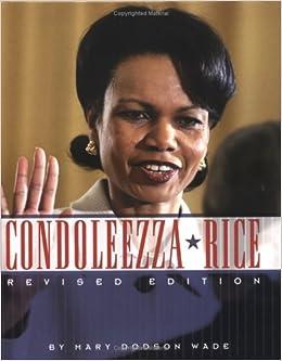 Condoleezza Rice (Gateway Biographies): Mary Dodson Wade