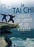 Le Tai Chi source de santé et de vitalité (French Edition) (2012602916) by Robert Parry