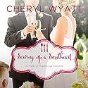 Serving Up a Sweetheart: A February Wedding Story (       UNABRIDGED) by Cheryl Wyatt Narrated by Kristy Ragland