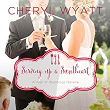 Serving Up a Sweetheart: A February Wedding Story (       UNABRIDGED) by Cheryl Wyatt Narrated by Kristy Ragland