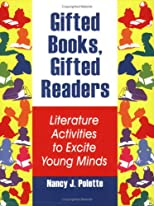 Gifted Books, Gifted Readers: Literature Activities to Excite Young Minds