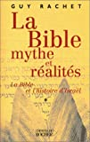 echange, troc Guy Rachet - La Bible, mythe et réalités : La Bible et l'histoire d'Israël