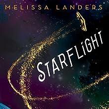 Starflight Audiobook by Melissa Landers Narrated by Amanda Dolan