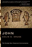 The Gospel According to John: An Introduction and Commentary (Tyndale New Testament Commentaries) (0802827713) by Kruse, Colin G.