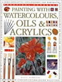 Painting with Watercolors, Oils & Acrylics (Practical Handbook) (0754800040) by Harrison, Hazel