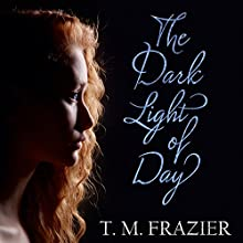 The Dark Light of Day Audiobook by T. M. Frazier Narrated by Christian Fox, Lucy Rivers